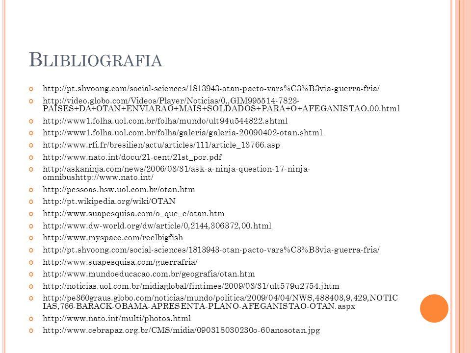 Blibliografia http://pt.shvoong.com/social-sciences/1813943-otan-pacto-vars%C3%B3via-guerra-fria/