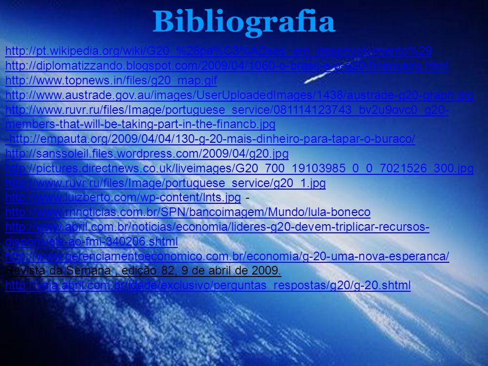 Bibliografia http://pt.wikipedia.org/wiki/G20_%28pa%C3%ADses_em_desenvolvimento%29.