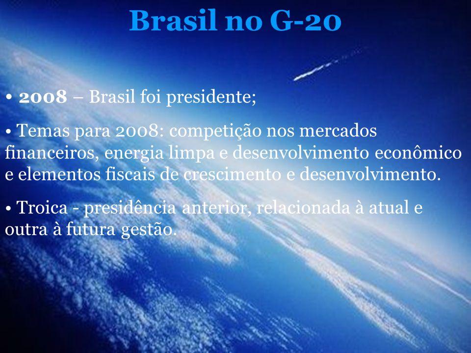 Brasil no G-20 2008 – Brasil foi presidente;