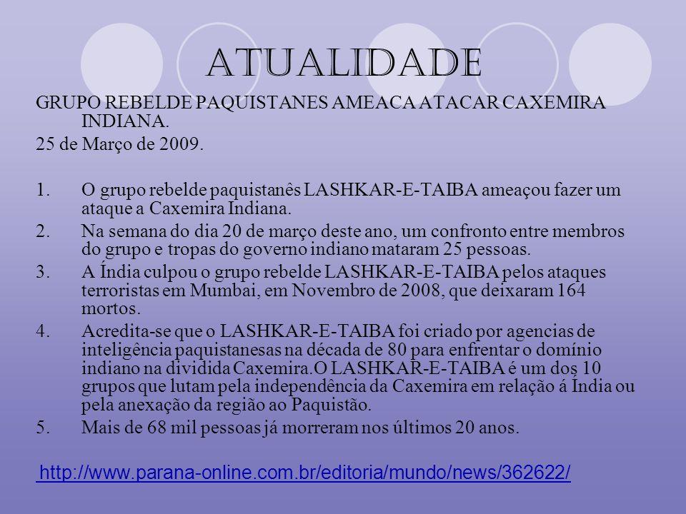 Atualidade GRUPO REBELDE PAQUISTANES AMEACA ATACAR CAXEMIRA INDIANA.