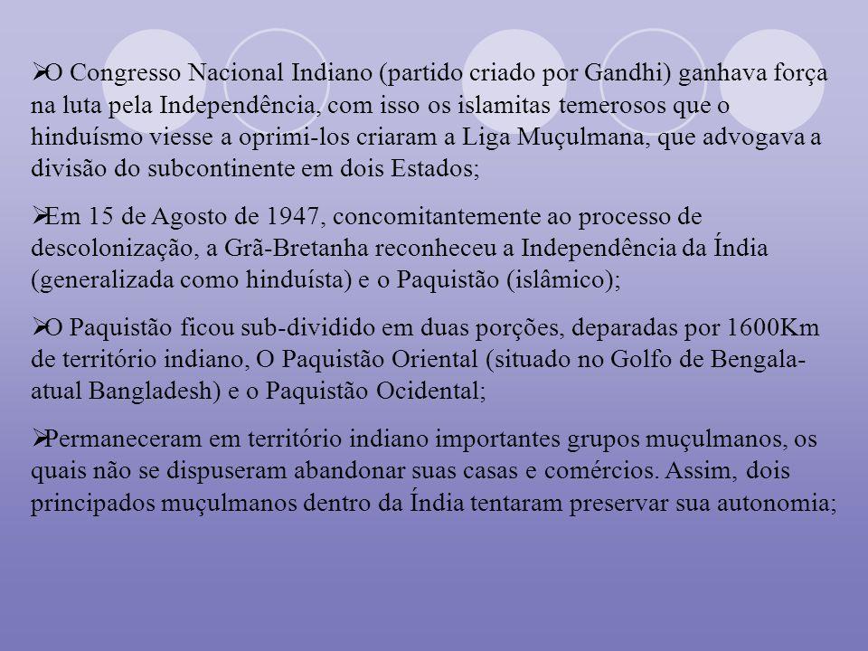 O Congresso Nacional Indiano (partido criado por Gandhi) ganhava força na luta pela Independência, com isso os islamitas temerosos que o hinduísmo viesse a oprimi-los criaram a Liga Muçulmana, que advogava a divisão do subcontinente em dois Estados;
