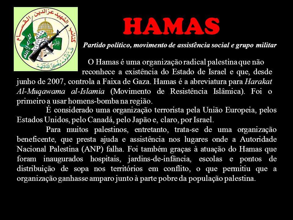 HAMAS O Hamas é uma organização radical palestina que não
