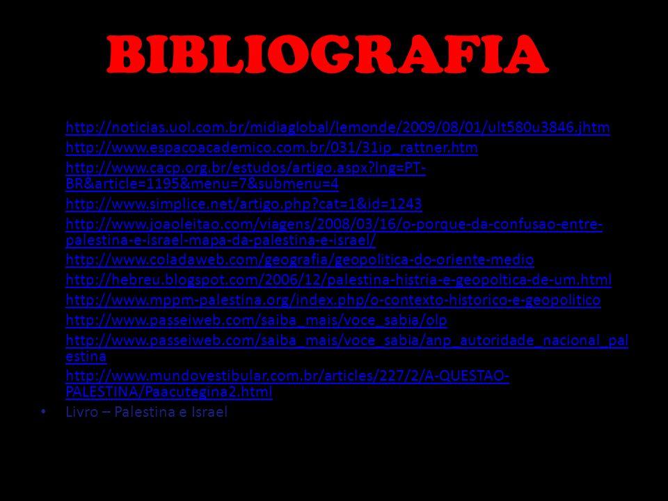 BIBLIOGRAFIA http://noticias.uol.com.br/midiaglobal/lemonde/2009/08/01/ult580u3846.jhtm. http://www.espacoacademico.com.br/031/31ip_rattner.htm.