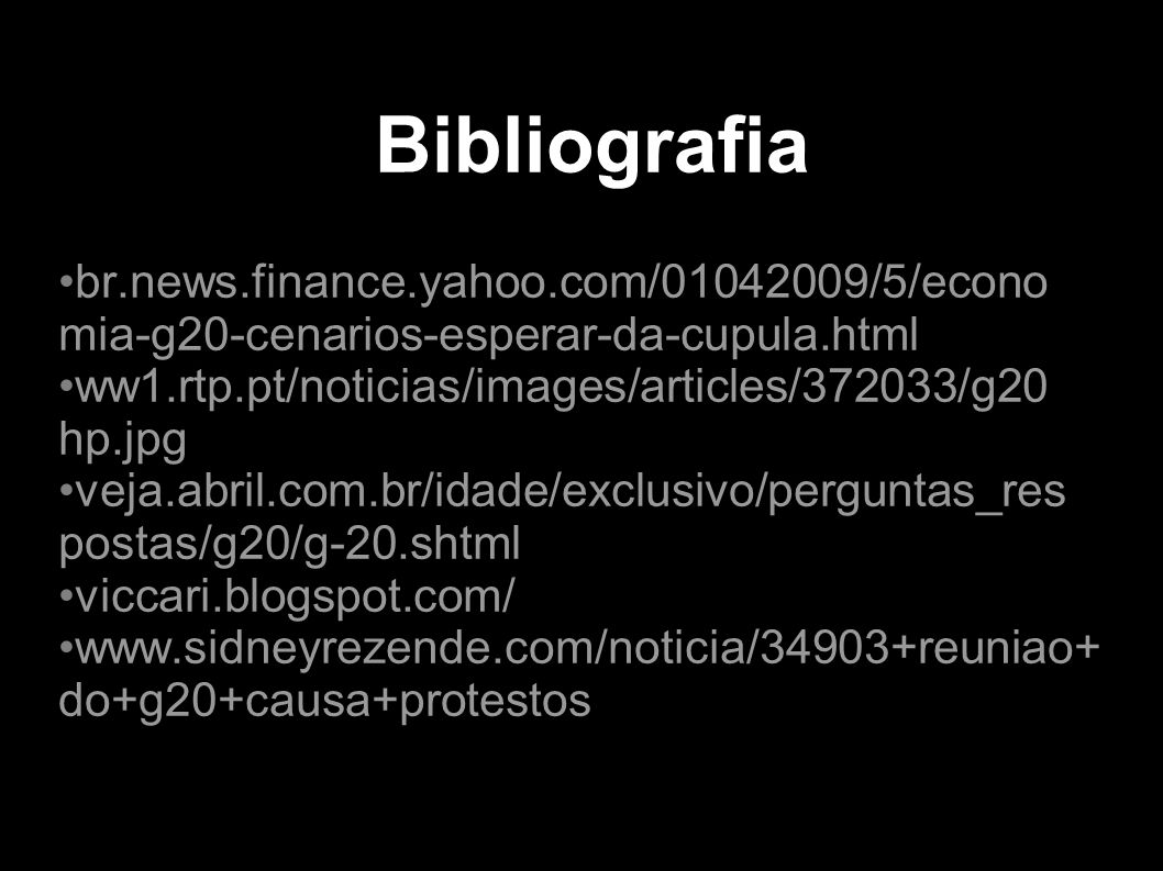 Bibliografia br.news.finance.yahoo.com/01042009/5/econo mia-g20-cenarios-esperar-da-cupula.html.