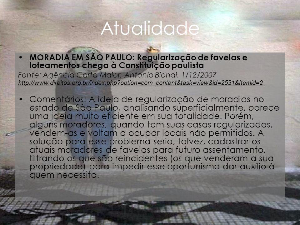 Atualidade MORADIA EM SÃO PAULO: Regularização de favelas e loteamentos chega à Constituição paulista.