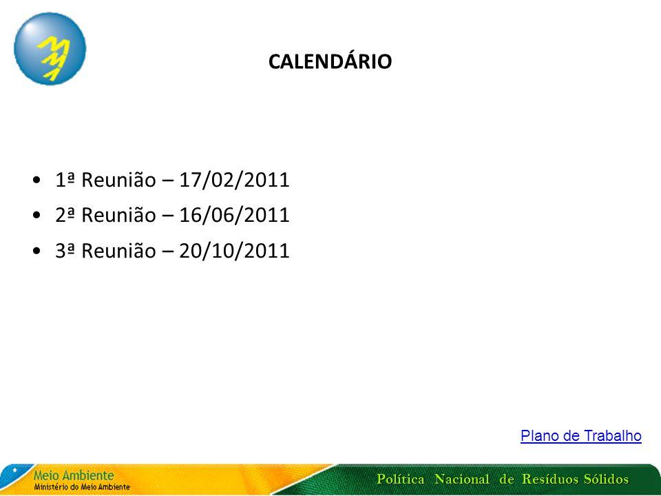CALENDÁRIO 1ª Reunião – 17/02/2011 2ª Reunião – 16/06/2011