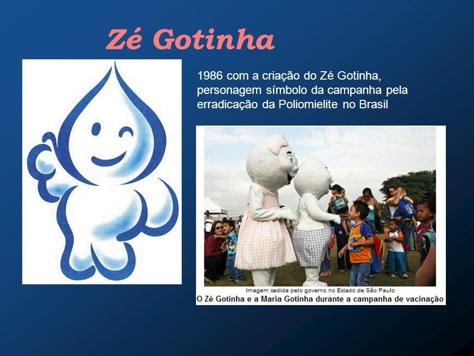 Zé Gotinha 1986 com a criação do Zé Gotinha, personagem símbolo da campanha pela erradicação da Poliomielite no Brasil.