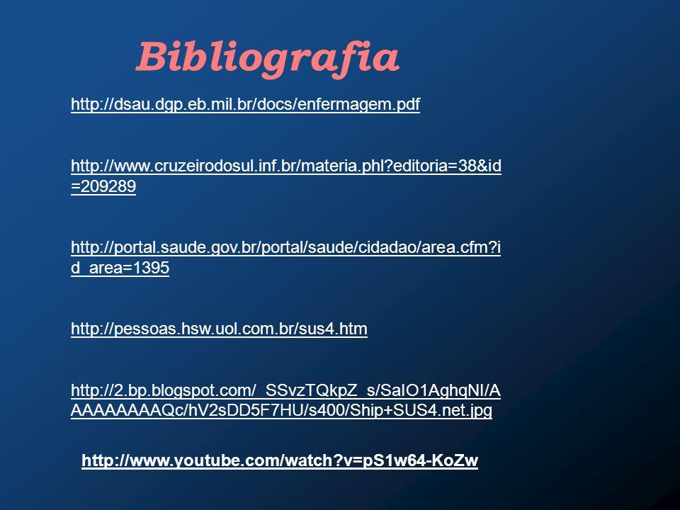 Bibliografia http://dsau.dgp.eb.mil.br/docs/enfermagem.pdf