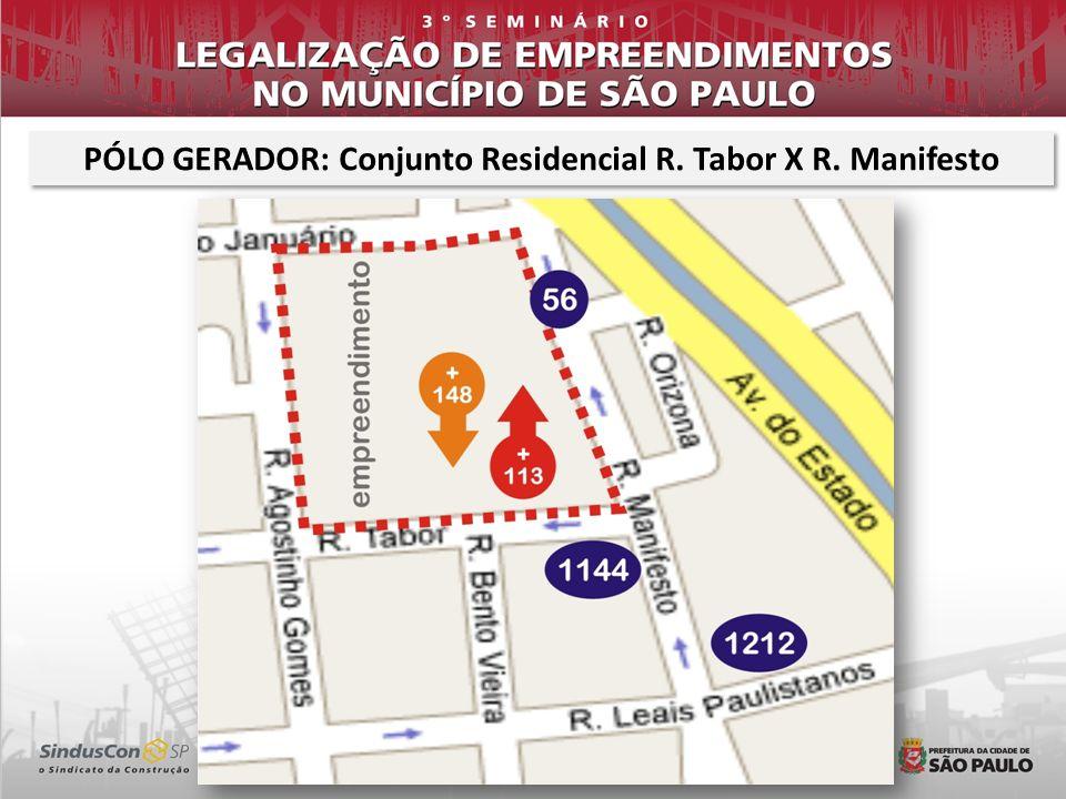 PÓLO GERADOR: Conjunto Residencial R. Tabor X R. Manifesto