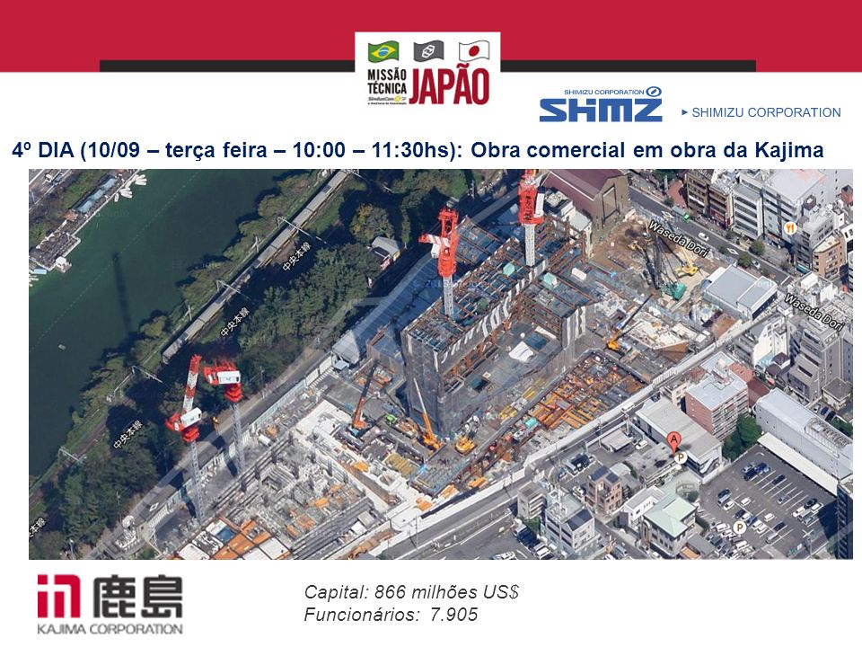 4º DIA (10/09 – terça feira – 10:00 – 11:30hs): Obra comercial em obra da Kajima