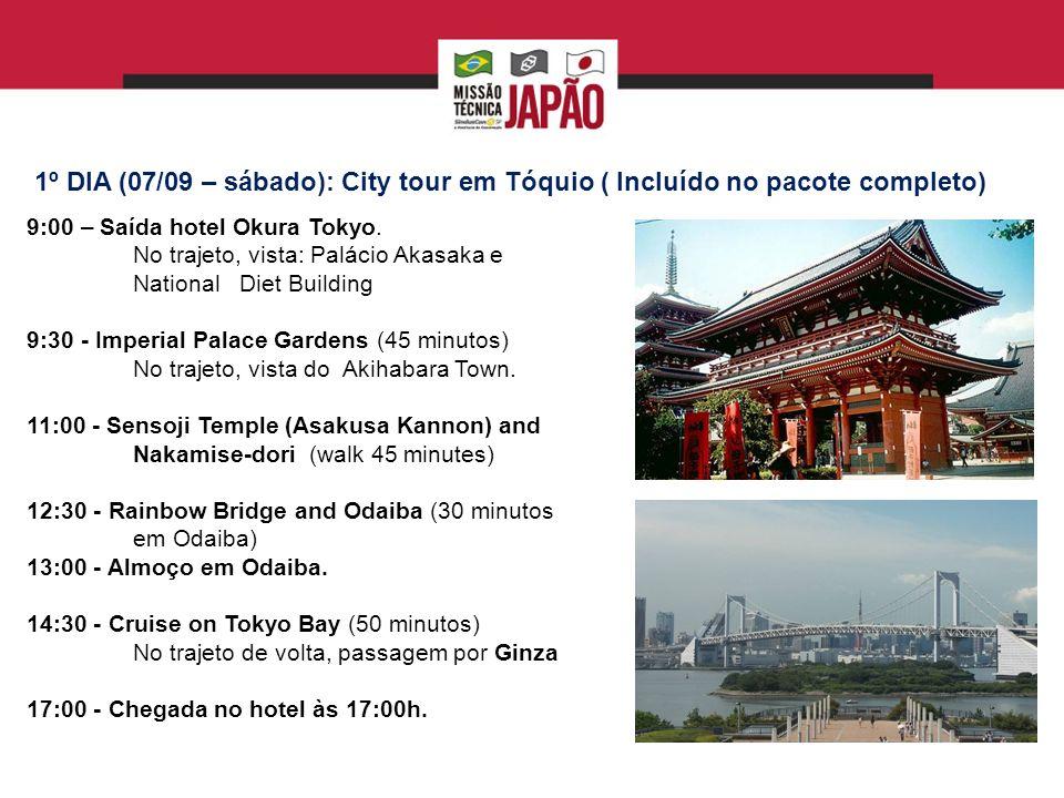 1º DIA (07/09 – sábado): City tour em Tóquio ( Incluído no pacote completo)
