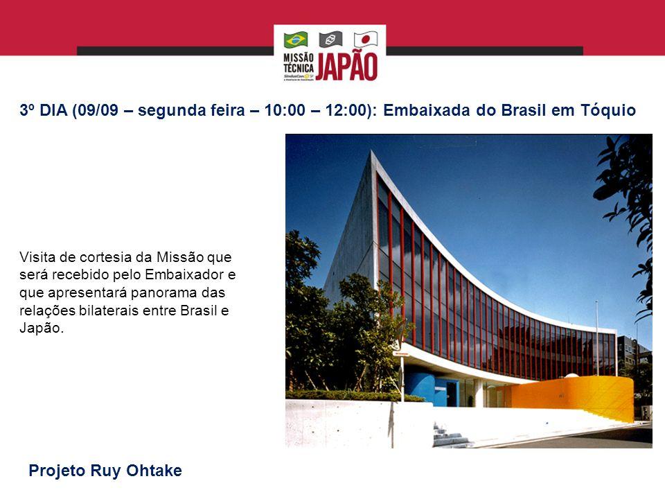 3º DIA (09/09 – segunda feira – 10:00 – 12:00): Embaixada do Brasil em Tóquio