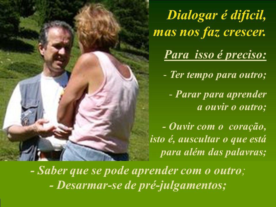 Dialogar é dificil, mas nos faz crescer.