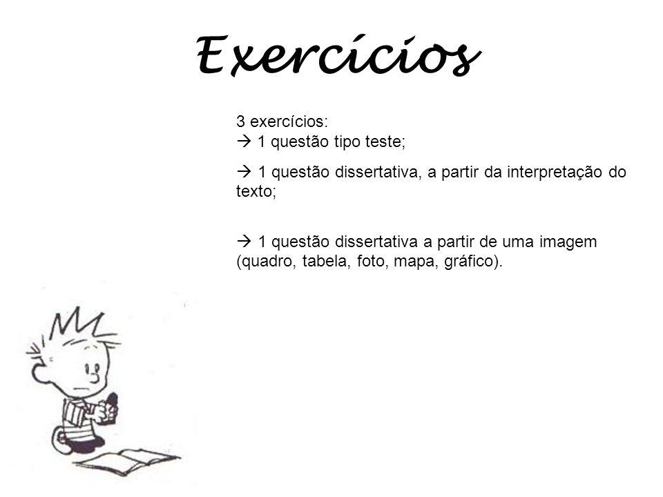 Exercícios 3 exercícios:  1 questão tipo teste;