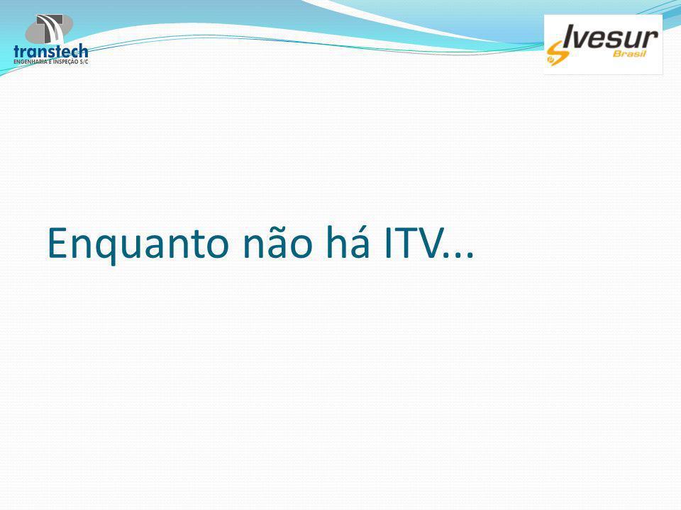 Enquanto não há ITV... Eng. Rubem Penteado de Melo (41) 9996-2526