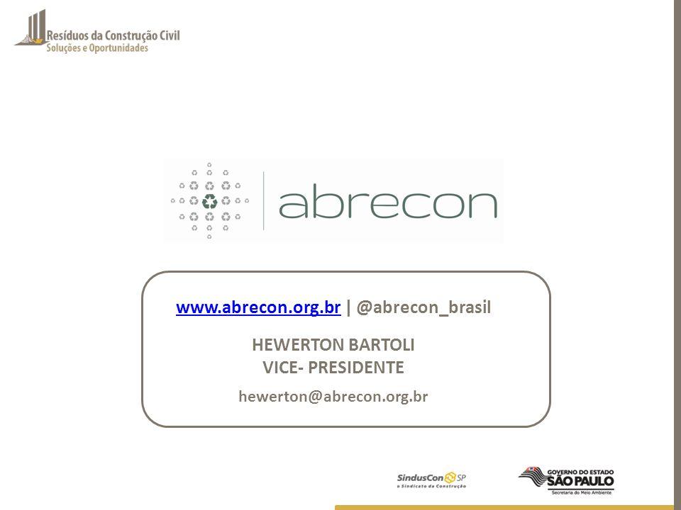 www.abrecon.org.br | @abrecon_brasil HEWERTON BARTOLI VICE- PRESIDENTE