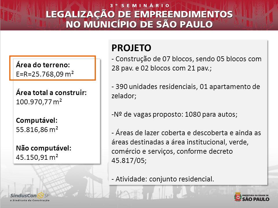 PROJETOConstrução de 07 blocos, sendo 05 blocos com 28 pav. e 02 blocos com 21 pav.; 390 unidades residenciais, 01 apartamento de zelador;