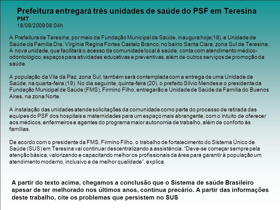 Prefeitura entregará três unidades de saúde do PSF em Teresina PMT 18/08/2009 08:04h