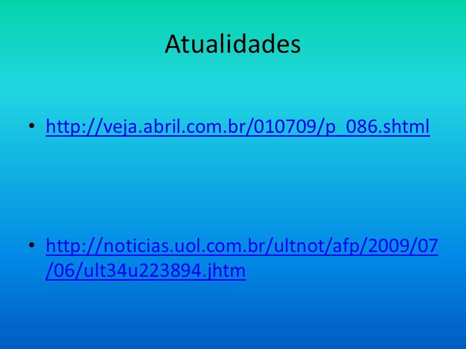 Atualidades http://veja.abril.com.br/010709/p_086.shtml