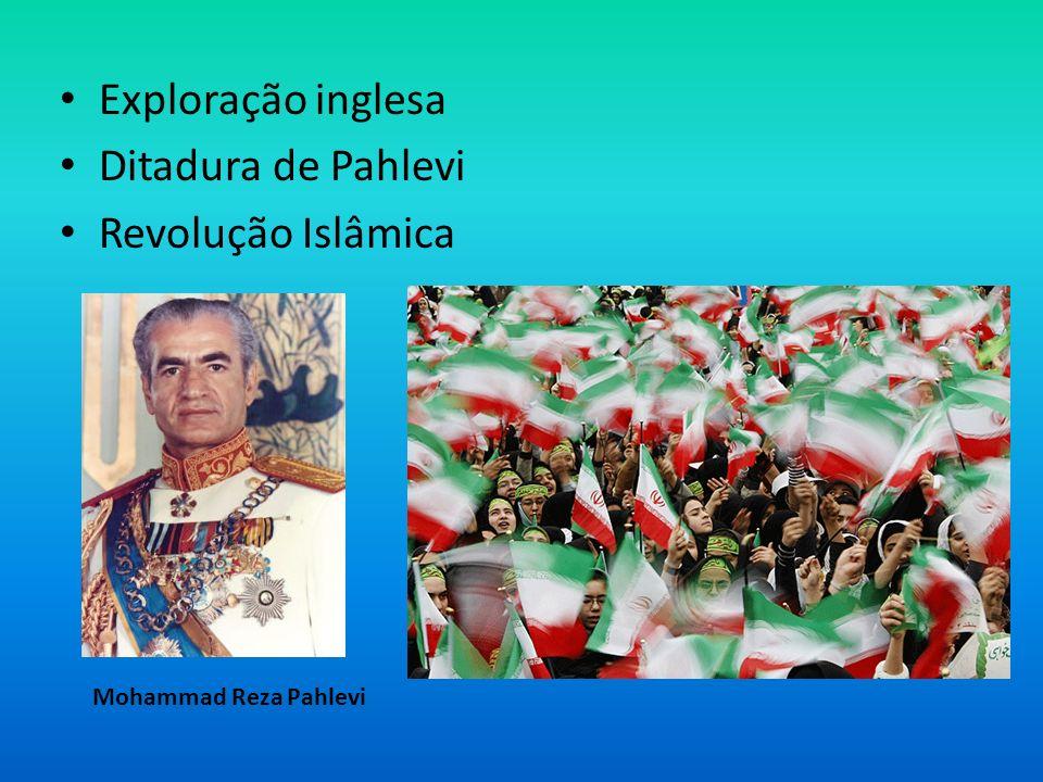Exploração inglesa Ditadura de Pahlevi Revolução Islâmica