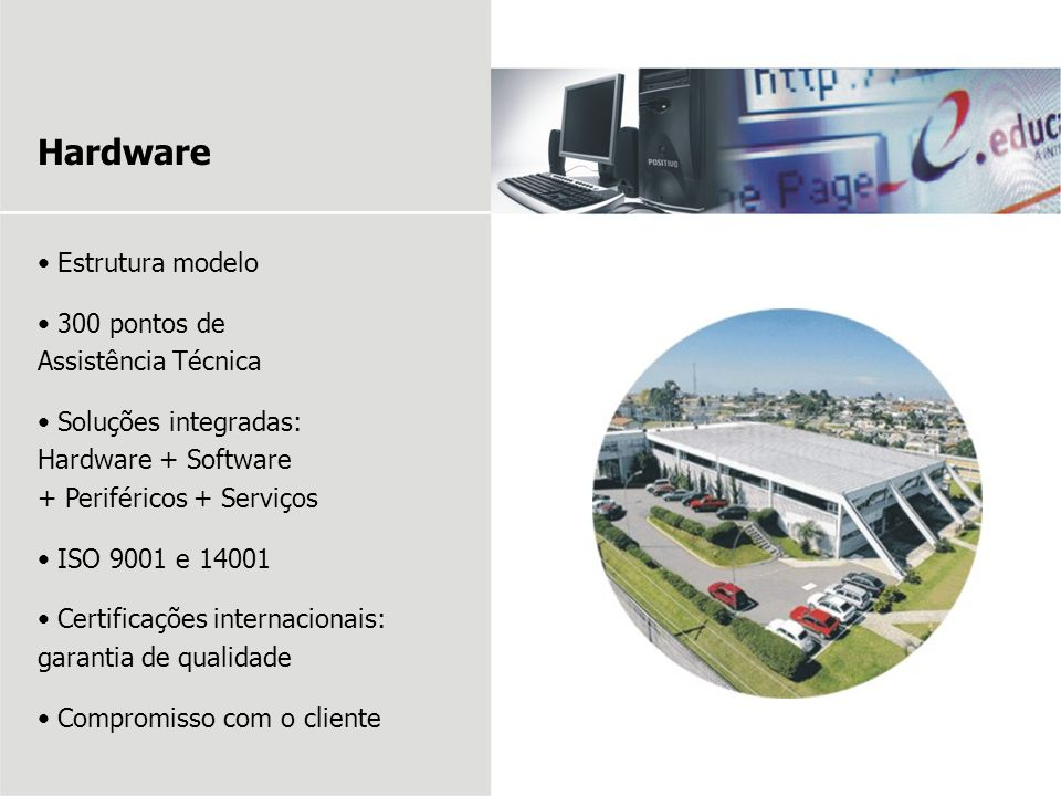 Hardware Estrutura modelo 300 pontos de Assistência Técnica