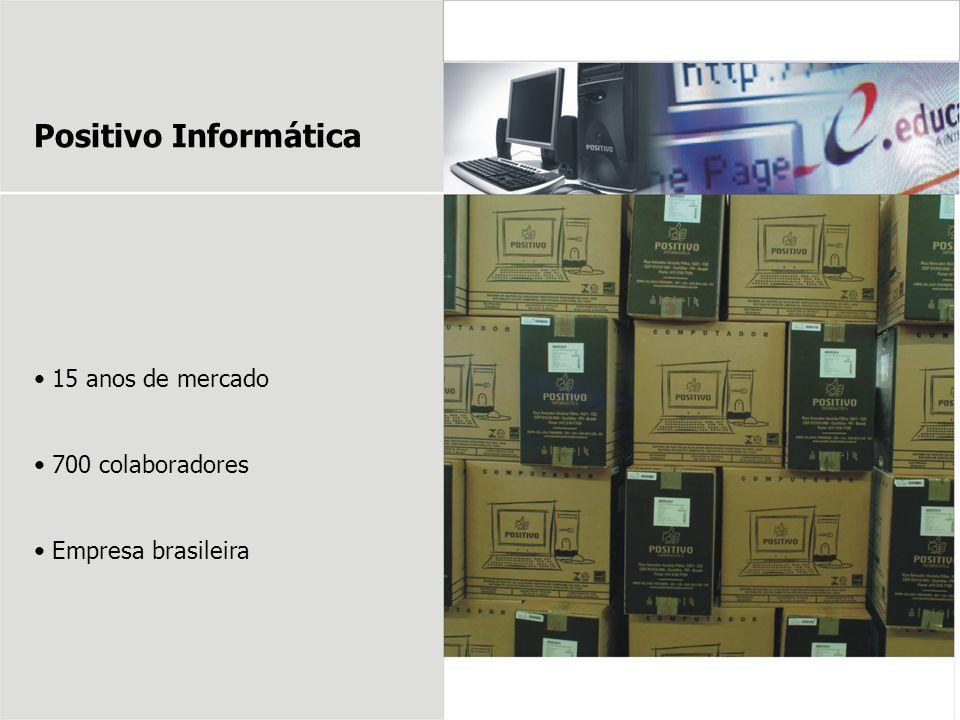 Positivo Informática 15 anos de mercado 700 colaboradores