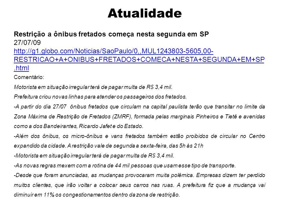 Atualidade Restrição a ônibus fretados começa nesta segunda em SP