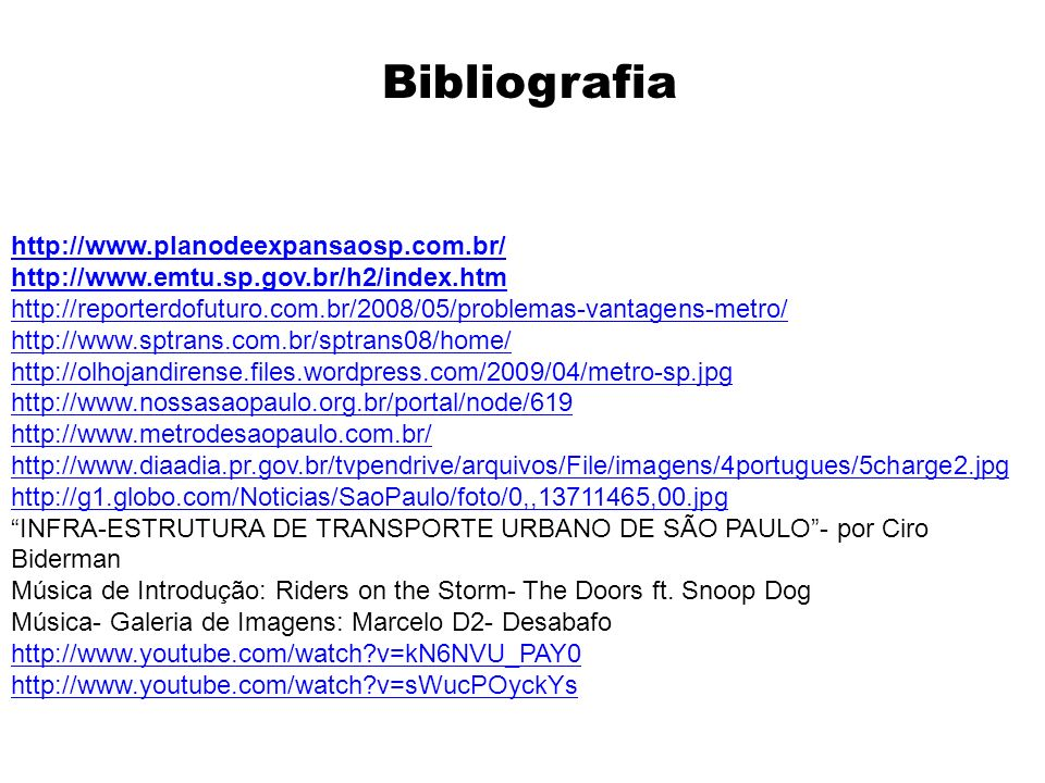 Bibliografia http://www.planodeexpansaosp.com.br/