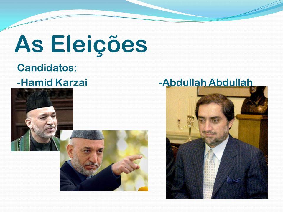 As Eleições Candidatos: -Hamid Karzai -Abdullah Abdullah