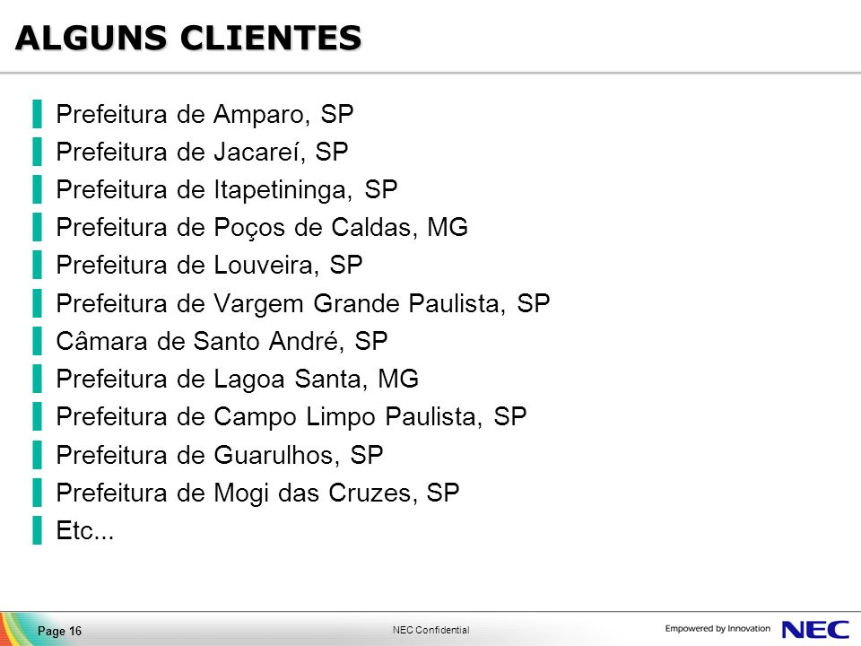 ALGUNS CLIENTES Prefeitura de Amparo, SP Prefeitura de Jacareí, SP