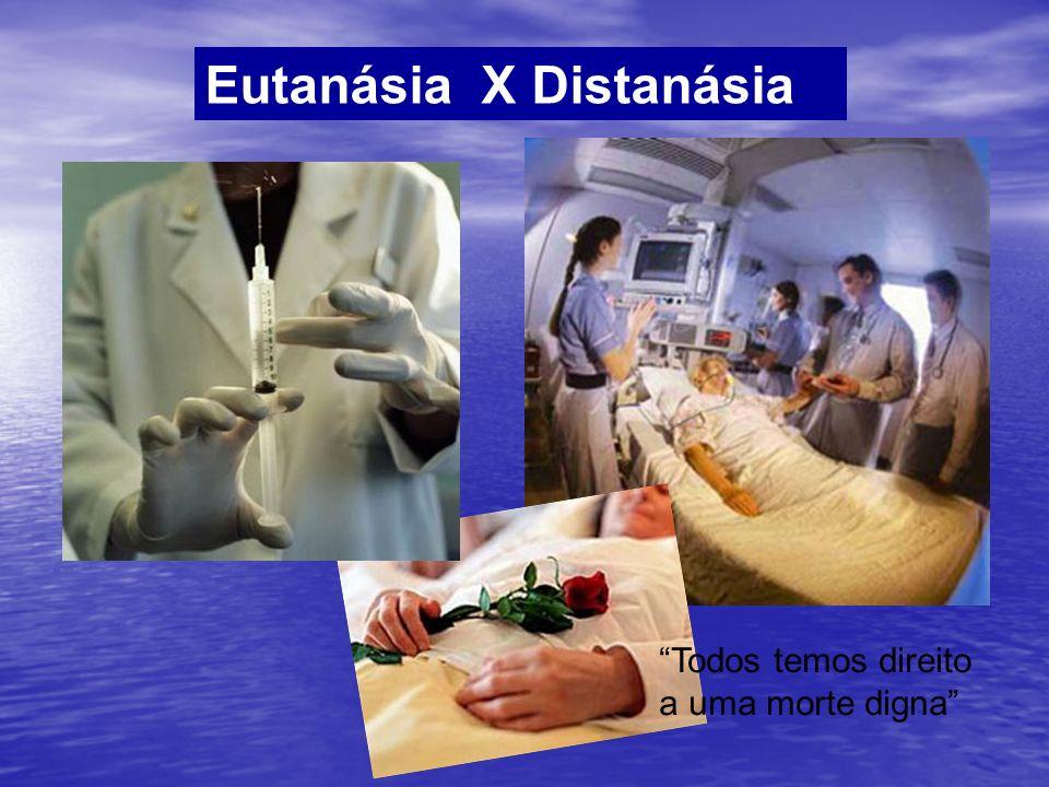 Eutanásia X Distanásia