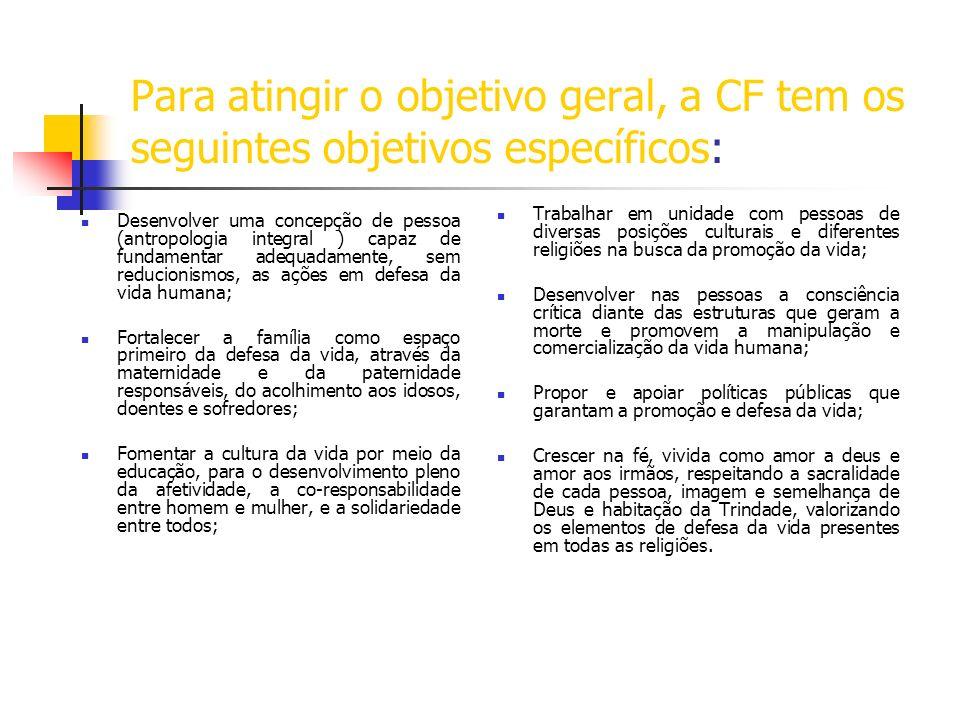 Para atingir o objetivo geral, a CF tem os seguintes objetivos específicos: