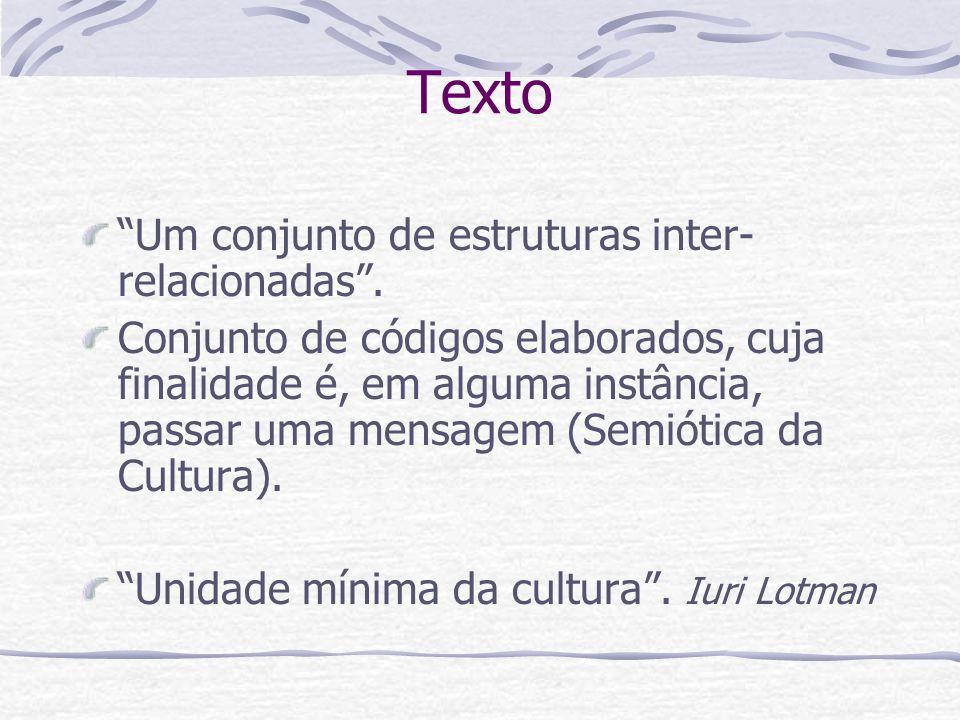 Texto Um conjunto de estruturas inter-relacionadas .