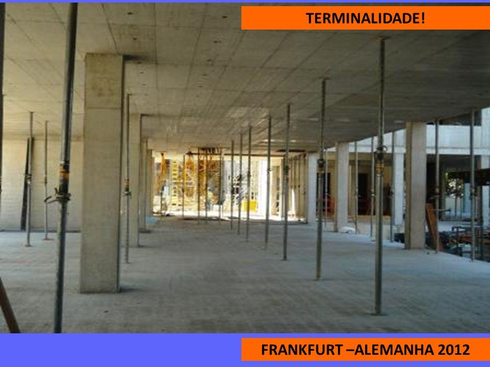 TERMINALIDADE! FRANKFURT –ALEMANHA 2012
