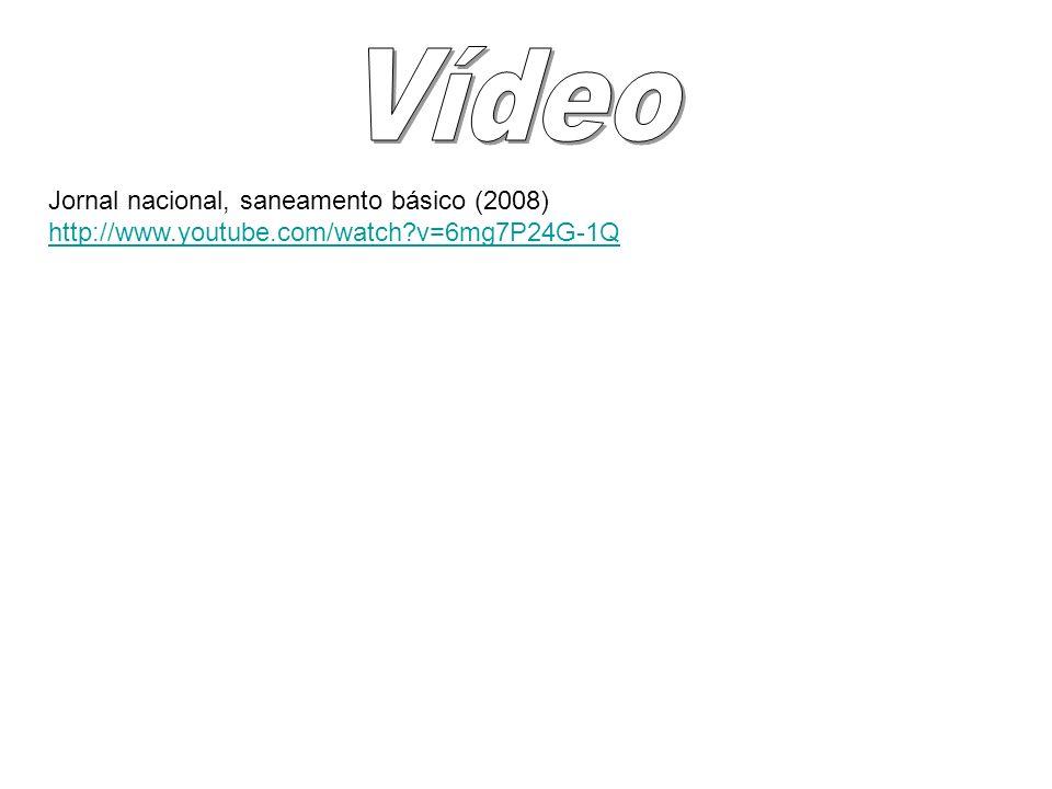 Vídeo Jornal nacional, saneamento básico (2008)