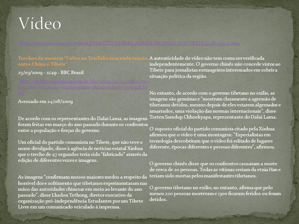 Vídeo http://tv.estadao.com.br/videos,EXERCITO-CHINES-AGRIDE-MONGES-DO-TIBETE,52381,259,0.htm.