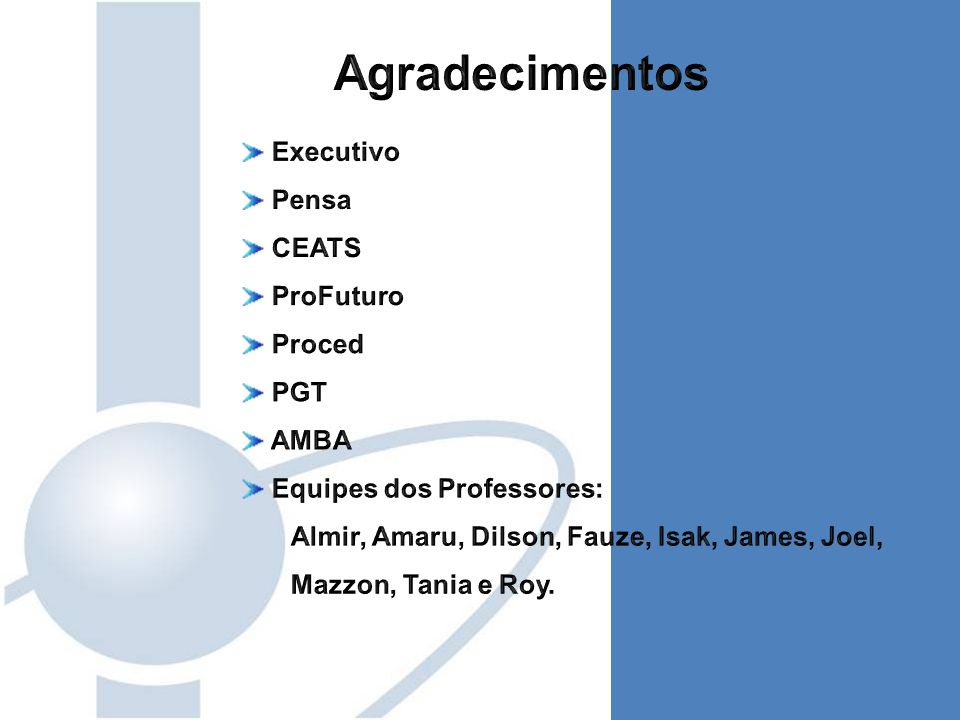 Agradecimentos Executivo Pensa CEATS ProFuturo Proced PGT AMBA
