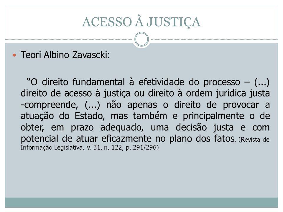 ACESSO À JUSTIÇA Teori Albino Zavascki: