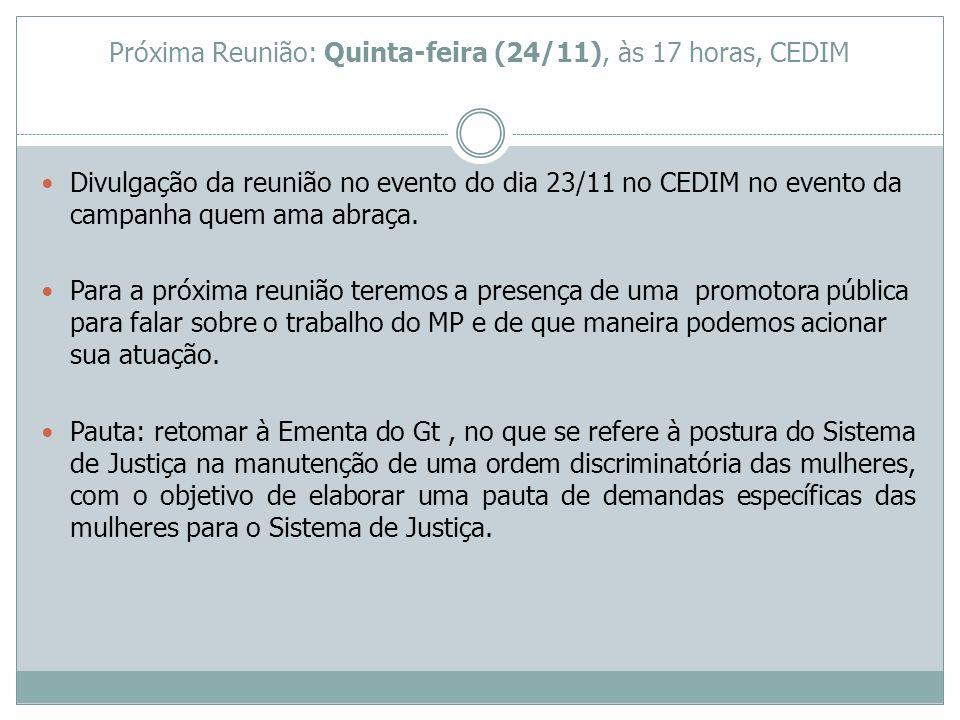 Próxima Reunião: Quinta-feira (24/11), às 17 horas, CEDIM