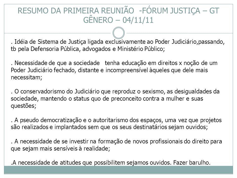 RESUMO DA PRIMEIRA REUNIÃO -FÓRUM JUSTIÇA – GT GÊNERO – 04/11/11