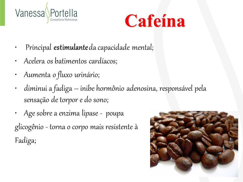 Cafeína Principal estimulante da capacidade mental;