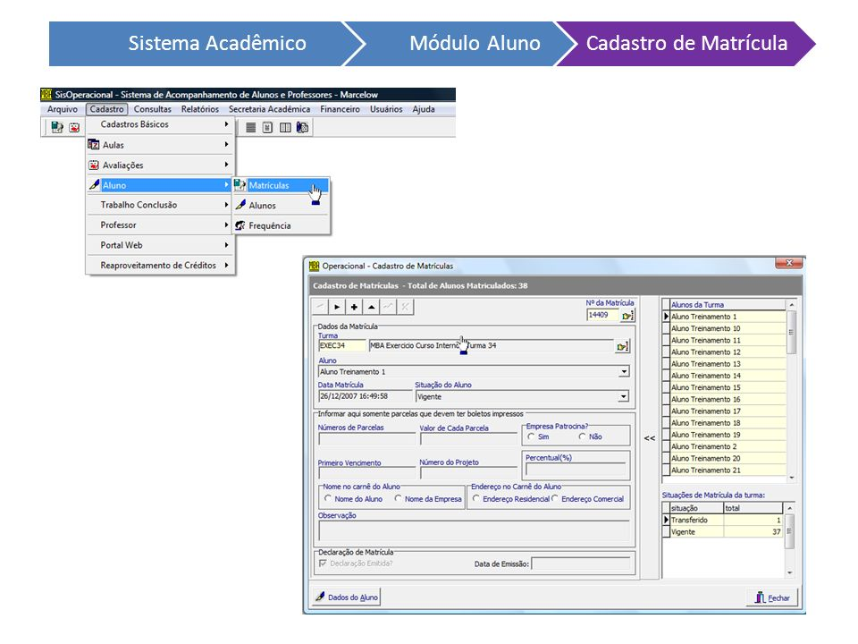 Sistema Acadêmico Módulo Aluno Cadastro de Matrícula