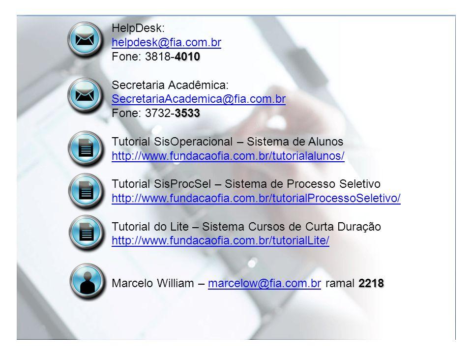 HelpDesk: helpdesk@fia.com.br. Fone: 3818-4010. Secretaria Acadêmica: SecretariaAcademica@fia.com.br.