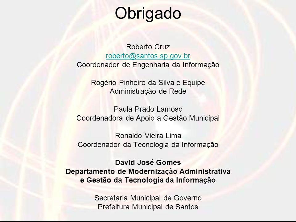Obrigado Roberto Cruz roberto@santos. sp. gov