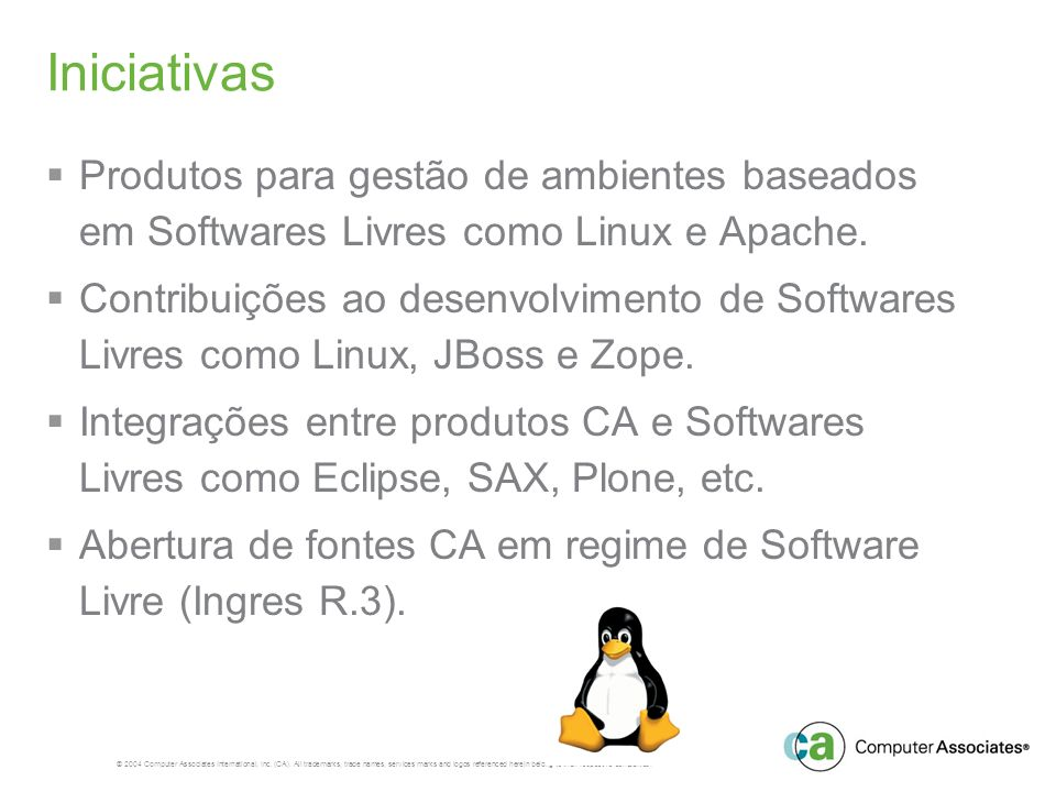 Iniciativas Produtos para gestão de ambientes baseados em Softwares Livres como Linux e Apache.
