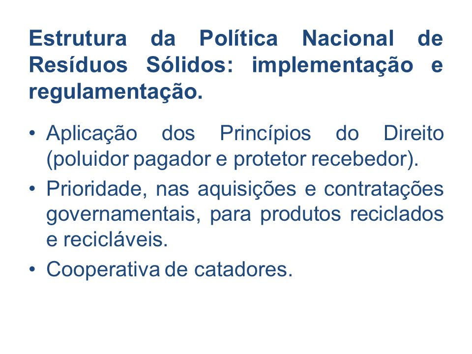 Estrutura da Política Nacional de Resíduos Sólidos: implementação e regulamentação.