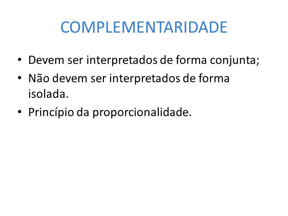 COMPLEMENTARIDADE Devem ser interpretados de forma conjunta;