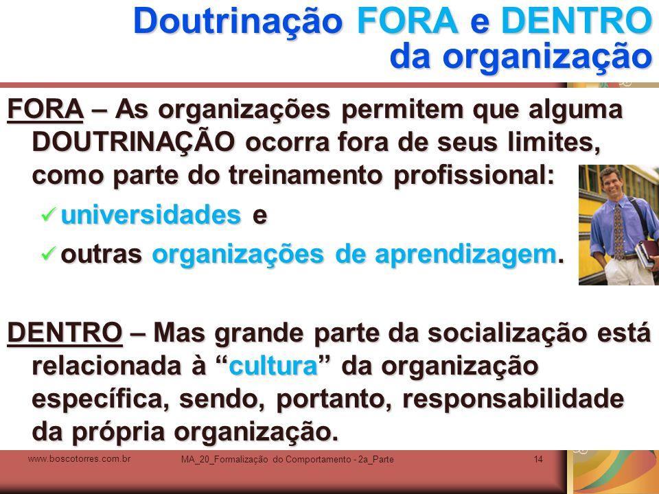 Doutrinação FORA e DENTRO da organização