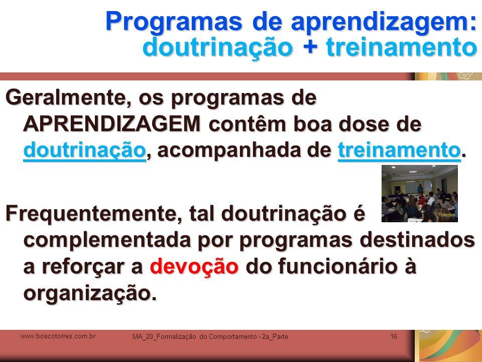 Programas de aprendizagem: doutrinação + treinamento