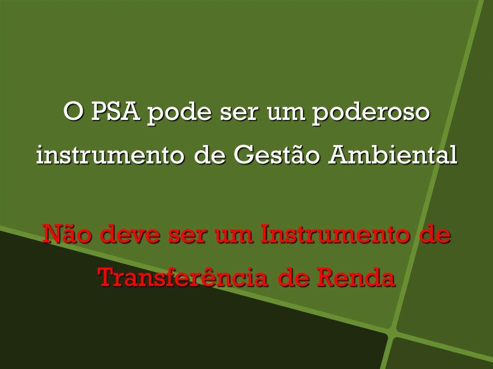 O PSA pode ser um poderoso instrumento de Gestão Ambiental